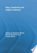 Play Creativity And Digital Cultures
