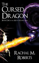 The Cursed Dragon Book One of the Age of Acama Series