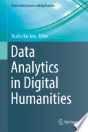 Data Analytics In Digital Humanities : collection and elicitation, data processing, data...