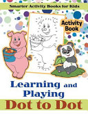 Learning and Playing Dot to Dot Activity Book