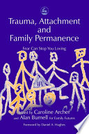 Trauma  Attachment  and Family Permanence