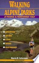 Walking the Alpine Parks of France & Northwest Italy