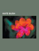 Kate Bush : of articles available from wikipedia or other...