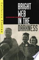 Bright Web in the Darkness War Ii Bright Web In The Darkness