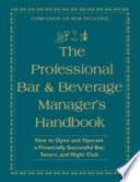 The Professional Bar   Beverage Manager s Handbook