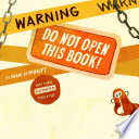 Warning  Do Not Open This Book  Book PDF