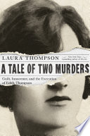 A Tale of Two Murders: Guilt, Innocence, and the Execution of Edith Thompson