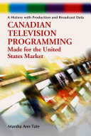 Canadian Television Programming Made for the United States Market