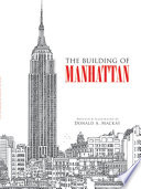 The Building of Manhattan Above And Below Ground Including Excavating Subway