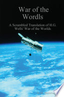 War Of The Wordls: A Scrambled Translation Of H.G. Wells' War Of The Worlds : scrbamled. your brain can read common...
