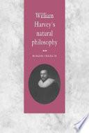 William Harvey's Natural Philosophy