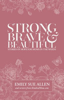 Strong Brave And Beautiful