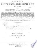 Nouveau Dictionnaire complet    l usage des Allemands et des Fran  ais
