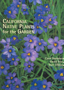 California Native Plants For The Garden : that features more than 500...