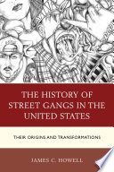 The History of Street Gangs in the United States