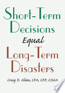 Short Term Decisions Equal Long Term Disasters