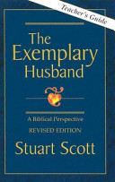 The Exemplary Husband  A Biblical Perspective by Dr  Stuart Scott
