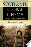 Scotland Global Cinema Genres Modes And Identities book