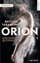 Orion - tome 1 Ainsi soient les étoiles Episode 3
