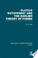 Plato s Euthyphro and the Earlier Theory of Forms