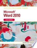Illustrated Course Guide  Microsoft Word 2010 Intermediate