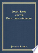 Joseph Story and the Encyclopedia Americana Joseph Story For The First