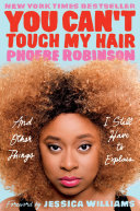 You Can t Touch My Hair Robinson Discusses Race And Feminism In Such