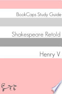 Henry V In Plain And Simple English A Modern Translation And The Original Version  book