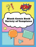 Blank Comic Book Variety Of Templates Create And Draw Your Own Comics With This Comic Strip Book Large Notebook And Sketchbook For Kids And Adults 8
