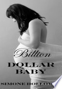 Billion Dollar Baby  Billionaire  Breeding  Erotic Romance  Suspense