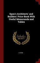 Spon s Architects  and Builders  Price Book with Useful Memoranda and Tables