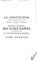 Qui renferme les Actes des premiers Eveques Appellans & ceux de l'Eglise de Paris, aussi bien que de l'Université & de la Faculté de Théologie de la meme Ville
