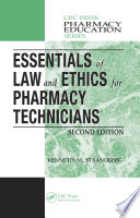 Essentials of Law and Ethics for Pharmacy Technicians  Second Edition