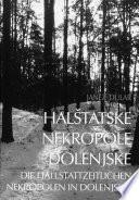 Halštatske nekropole Dolenjske / Die hallstattzeitlichen Nekropolen in Dolenjsko