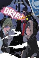 Durarara!!, Vol. 4 (light Novel) : all over ikebukuro over the...