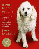 A Rare Breed Of Love : a puppy mill sparked the...