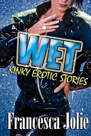 Wet  Kinky Erotic Stories