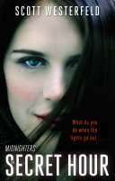 The Secret Hour : expected some unwelcome attention. what she...