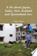 A Bit about Japan, India, New Zealand and Queensland Too