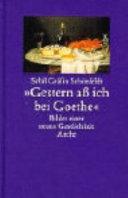 """""""Gestern ass ich bei Goethe"""""""