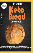 The Smart Keto Bread Cookbook
