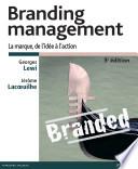 Branding management : branding et e-branding : la marque, de l'idée à l'action