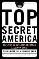 Top Secret America by Dana Priest and William M. Arkin/