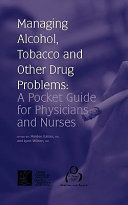 Managing Alcohol  Tobacco and Other Drug Problems
