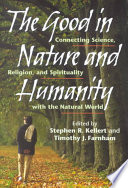 illustration The Good in Nature and Humanity, Connecting Science, Religion, and Spirituality with the Natural World