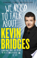 We Need to Talk About . . . Kevin Bridges by Kevin Bridges