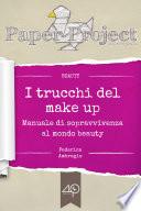 I trucchi del make up. Manuale di sopravvivenza al mondo beauty