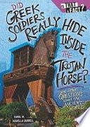 Did Greek Soldiers Really Hide Inside the Trojan Horse
