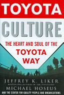 toyota culture the heart and soul of the toyota way