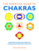 The Essential Guide To Chakras : emotional and spiritual well-being. this comprehensive book...